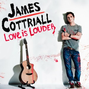 James Cottriall - Love is Louder